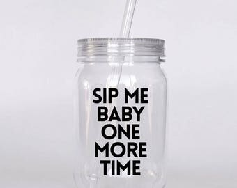 Sip My Baby One More Time Britney Spears Inspired Plastic Mason Jar Tumbler With Lid
