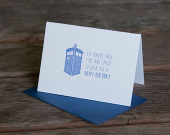 Doctor Who birthday card, I'd travel thru time to wish you a happy birthday, letterpress printed eco friendly