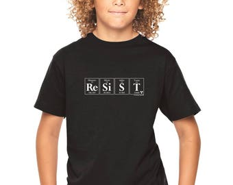 RESIST Junior Tee by Periodically Inspired - Periodic Table & Trump-inspired Youths T-Shirt (Black) - Science Matters! Save Our FUTURE!