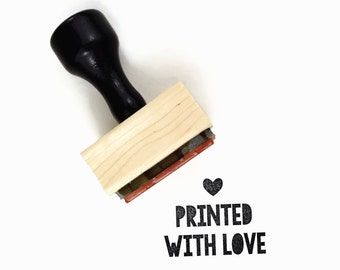 Printed With Love Rubber Stamp - Printmaking Stamp - DIY Packaging Tag Craft Art Happy Mail Show - Wood Mounted Rubber Stamp by Creatiate