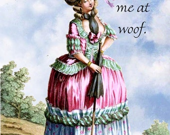 Marie Antoinette Card ~ You Had Me At Woof ~ Funny Postcard ~ Dog Lover Card ~ Dog Gift ~ Dog Postcard ~ Little Dog ~ Funny Quote