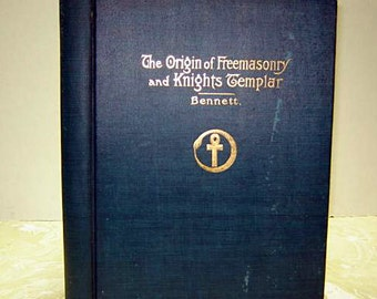 Origin of Freemasonry and Knights Templar - 1907 Printing - Large Illustrated Book - Masonic Mysteries / Occult History / Secret Society