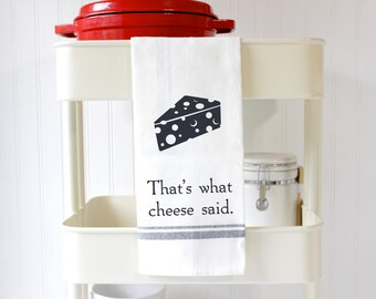 Funny Kitchen Towels - Hand Towels - Funny Tea Towels - Food Pun - Dish Towels Funny - Funny Wedding - Bridal Shower -Thats What Cheese Said
