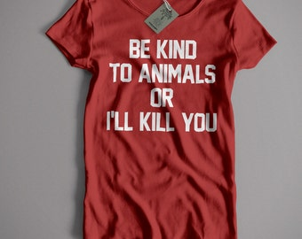 Old Skool Hooligans As Worn By Doris Day T Shirt - Be Kind To Animals Or I'll Kill You