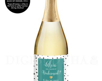 Will You Be My Bridesmaid CHAMPAGNE LABELS Champagne Ask Bridesmaid Maid of Honor Gift Label Bridesmaid Proposal Bridesmaid Gift - Aleia
