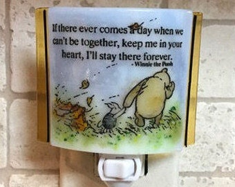 "Winnie the Pooh night light - ""if there ever comes a day when we can't be together....."""