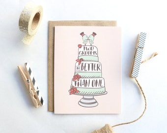 Two Grooms Are Better Than One - Wedding Card