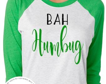 Bah Humbug Christmas Shirt - Christmas Raglan Tee - Holiday Design T-shirt - Funny Christmas Tee - Southern Girls Collection Shirt