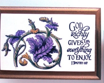 Verse Decor.  GOD richly GIVES us everything to ENJOY.  1 Timothy 6:17.  Biblical Christian Handmade Scripture Art wall Plaque