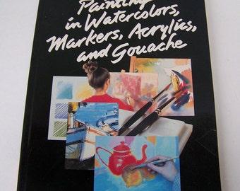 Vintage Painting in Watercolors, Markers, Acrylics, and Gouache Book 1994.Vintage Painting Book.Gouache Painting.Watercolor Painting.Artists