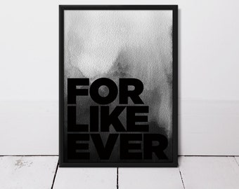 FOR LIKE EVER Type and Watercolour Art Print - Forever Art Print