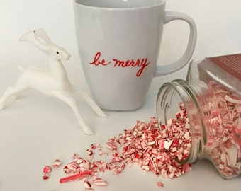 Upcycled Christmas Mug, Be Merry Always, Red Hand Lettering