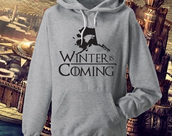 Winter is Coming State of ALASKA Game of Thrones Hoodie Game of Thrones Gift