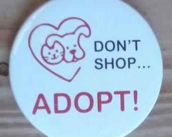 "Don't Shop... Adopt! 2.25"" Pinback Button"