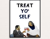 """Tom Haverford and Donna Meagle: """"Treat Yo' Self"""" Digital Print from Parks and Rec"""