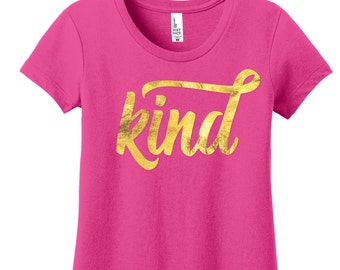 Gold Foil Shirt Kind Shirt Womens Graphic Tees Womens Tshirts for Women T Shirts for Women Shirts College Graduation Gifts for Her Kind Cool