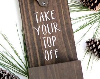 Take Your Top off Wall Beer Opener | Beer Bottle Opener | Wall Mounted Opener | Groomsman Gift | Gifts for Men | Wood Beer Opener - HD-41