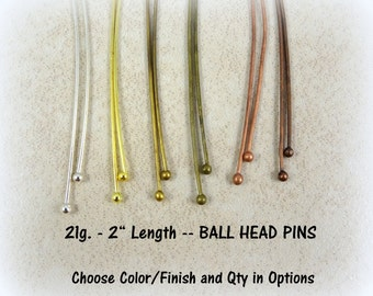 "Ball Head Pins - 21 gauge Headpin with Ball - Silver, Brass, Copper and Gold Ball Head Pins - 50-60mm long, Minimum 2"" Length - Qty. 100"