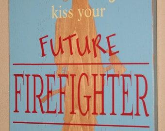 "Firefighter Nursery Art, Firefighter Sign, Custom Wood Sign, Firefighter Baby, Future Firefighter -  Always Kiss Goodnight 17"" w/ Silhouette"