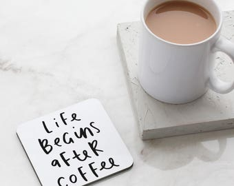 Life Begins After Coffee Coaster -  Coffee Coaster - Coffee Quote - Gift For Her - Fun Coaster - CO07