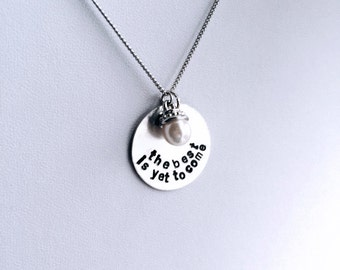 "Hand Stamped Necklace or Bracelet | The Best Is Yet To Come | 1"" Quote Pendant 