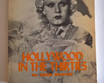 Hollywood in the Thirties by John Baxter --- Vintage Old Glamour Film History Book -- 1930's Actors & Actresses Starlet Celebrities Art Deco