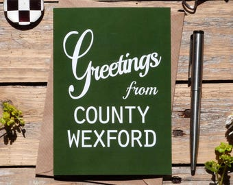 Wexford.. Greetings from County Wexford card, Irish county cards, Irish made greeting cards, Éire