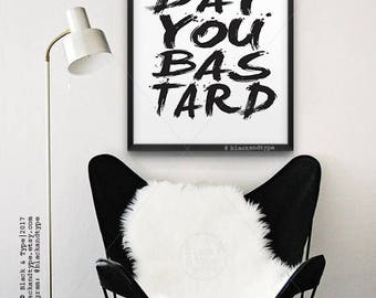 Monday You Bastard || typography art print, Monday quote, life quote, sign quote, inspirational print, monochrome art, minimalist art print