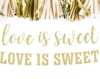 Love is Sweet Banner, Gold Glitter Wedding Banner, Love is Sweet Sign, Love Banner, Engagement Banner, Dessert Table Banner, Cake Table