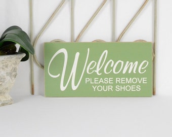 Welcome please remove your shoes,  12x6 Solid Wood Sign, Choose your colors!
