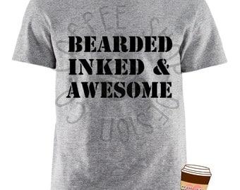Bearded Inked and Awesome Mens Custom Tee