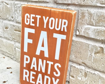 Get Your Fat Pants Ready - Stencil Only