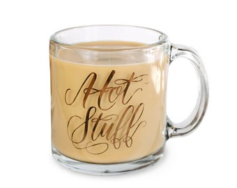 CLEARANCE SALE  Hot Stuff Mug 13 oz Glass Calligraphy Gold Metallic Clear Coffee Tea Lettering Handlettering WildandFreeDesigns
