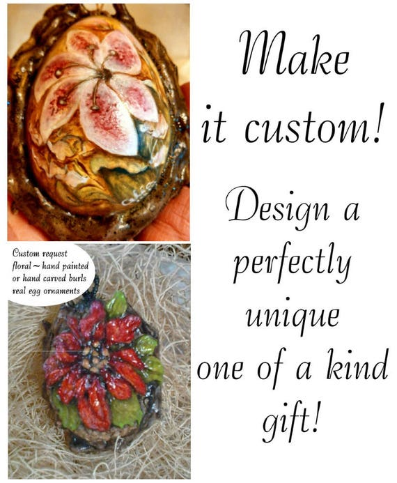 Hand painted or hand sculptured burls real egg art works custom personalized specialty Christmas ornament original miniature floral painting