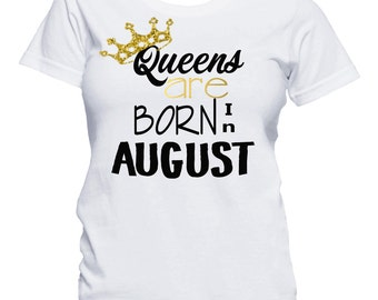Queens Are Born In August Shirt, Birthday T-Shirt, Birthday Girl Shirt, 21st Birthday, Birthday Shirt, Birthday Girl, Queens are born