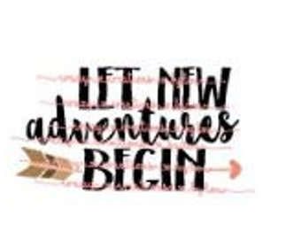 Let new adventures begin digital cut file for htv-vinyl-decal-diy-plotter-vinyl cutter-craft cutter-svg format