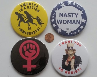 Nasty Woman Resist Trump American Immigrants Uncle Sam 4 buttons 3 inch