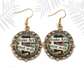 """Peace Jewelry, Anti-war Earrings, Quote Jewelry,  Gift for Artist, """"Make Art Not War"""" Photo image Earrings, Inspirational Jewelry"""