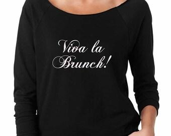 Viva La Brunch! Shirt. Super Soft & Lightweight Women's Raw Edge Boat Neck Terry Sweatshirt with 3/4 length sleeves. Brunch Shirt.