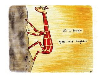 Motivating Giraffe - Tough - 8x11 A4 Print