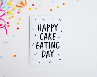 Happy Cake Eating Day, Funny Birthday Card, Birthday For Brother, Birthday Card Sister, Card Mum, Dad, Friend, Cake Day Birthday Card