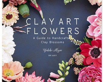 Clay Art Flowers - A Guide to Handcrafted Clay Blossoms