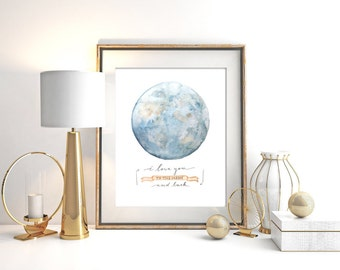 "Nursery Art Print ~ ""I Love You to the Moon and Back"" ~ Sweet Handlettering Calligraphy Watercolor Printable, 8x10 Wall Art, Nursery Decor"