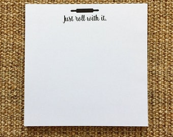 Just Roll With It Notepad - Funny - Cooking - Chef - Kitchen - Rolling Pin - Hostess Gift  - Custom - 3.67x8.5 - 5.5x5.5 - 5.5x8.5