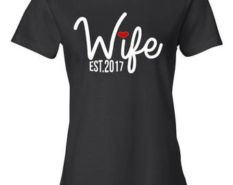 New Wife Est 2017 (Any Date) Custom Shirt Newly Married T-Shirt Best Wife Ever T Shirt Birthday Gift Anniversary Gift Ladies Tee - JM23