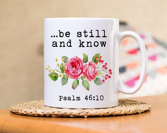 BE STILL and KNOW Christian Mug, Christian gift, Bible Verse Mug, Psalm 46:10, Scripture Verse mug, Morning prayer, God's promise coffee mug