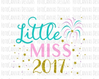 Little Miss 2017 SVG file, Silhouette Cameo, Cricut, Fireworks, 2017, Happy New Year, New Year, Stars, Little Girl, Baby, Child Clothing