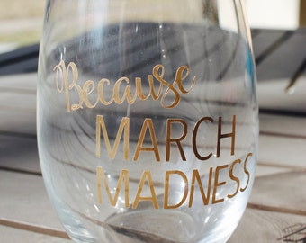 Because March Madness Wine Glass