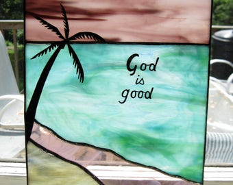Seascape Stained Glass Panel- God is Good- Turquoise, Purple, Mauve
