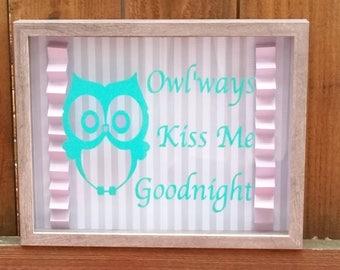 Owl'ways Kiss Me Goodnight - Nursery Decoration, Wall Hanging - Always kiss me goodnight